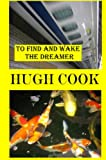 Cook, Hugh: To Find and Wake the Dreamer