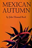 Reid, John  Howard: MEXICAN AUTUMN