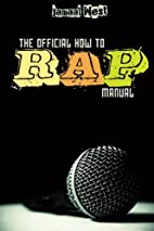 The Official How To Rap Manual by Jamaal…