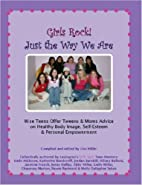 Girls Rock! Just the Way We Are: Wise Teens…