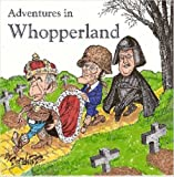 Sanders, Bill: Adventures in Whopperland