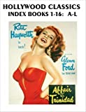 Reid, John Howard: HOLLYWOOD CLASSICS INDEX: Books 1-16, A - L