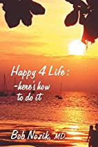 Happy 4 Life: Here's How to Do It by…