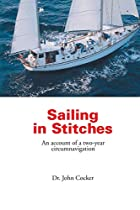 Sailing in Stitches by Dr. John Cocker