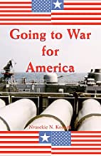 Going to War for America by Nvasekie N.…