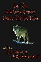 Last Cry: Native American Prophecies--Tales…