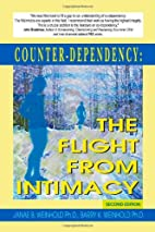 Counter-dependency: the Flight from Intimacy…