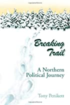 Breaking Trail: A Northern Political Journey…