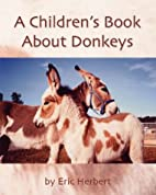 A Children's Book About Donkeys by Eric…