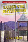 Robert O'Brien: Barbed Wire Battleground
