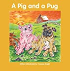 A Pig and a Pug by Vanessa Knight
