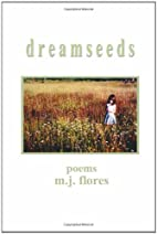 dreamseeds by m.j. flores
