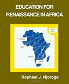 Education for renaissance in Africa :…