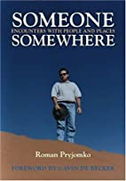 Someone, Somewhere: Encounters with People…