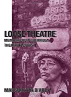 Loose Theatre by Margaretta D'Arcy