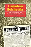Angus, Ian: Canadian Bolsheviks: The Early Years of the Communist Party of Canada