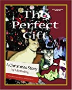 The Perfect Gift: A Christmas Story by Julie…