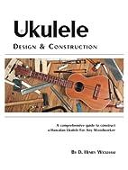 Ukulele Design and Construction: A…