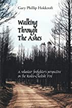 Walking Through The Ashes: A volunteer…