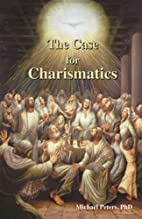 The Case For Charismatics by Ph D.…