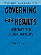 Governing for Results: A Director's Guide to…