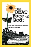 Edington, Stephen D.: The Beat Face of God: The Beat Generation As Spirit Guides