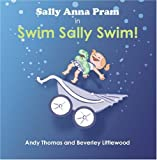 Andy Thomas: Sally Anna Pram in Swim Sally Swim!