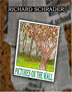Pictures on the Wall by Richard Schrader