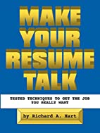 Make Your Resume Talk by Richard A. Hart