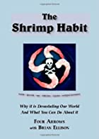 The Shrimp Habit: Why It Is Devastating Our…