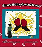 Jimmy and the Cowboy Boots by J. Blythe…