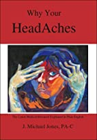 Why your head aches by J. Michael Jones