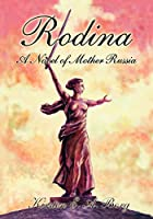 Rodina: A Novel of Mother Russia by Kirsten…