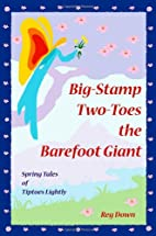 Big-Stamp Two-Toes, the Barefoot Giant by…