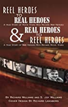 Reel Heroes To Real Heroes and Real Heroes…