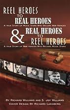 Reel Heroes To Real Heroes and Real Heroes…