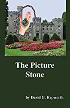 The Picture Stone by David G. Hepworth