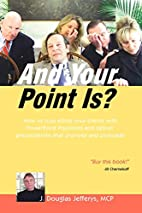 And Your Point Is? by J. Douglas Jefferys