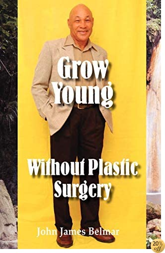 TGrow Young Without Plastic Surgery