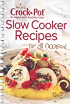 Rival Slow Cooker Recipes: For All Occasions…