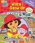 When I Grow Up (My First Look and Find Dora)…