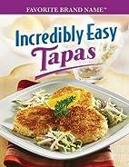 Incredibly Easy Tapas (Favorite Brand Name)