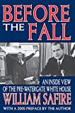 Safire, William: Before The Fall: An Inside View Of The Pre-Watergate White House