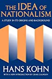 Kohn, Hans: The Idea of Nationalism : A Study in Its Origins and Background