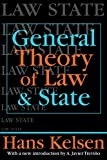 Kelsen, Hans: General Theory of Law and State (Law & Society Series)