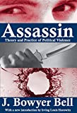 Bell, J. Bowyer: Assassin: Theory and Practice of Political Violence