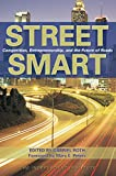 Roth, Gabriel Joseph: Street Smart : Competition, Entrepreneurship and the Future of Roads