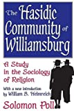 Poll, Solomon: The Hasidic Community of Williamsburg: A Study in the Sociology of Religion