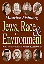 Jews, Race, and Environment by Maurice…