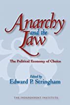 Anarchy and the Law: The Political Economy…